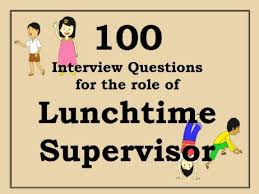 interview questions for headteachers mid day lunchtime supervisor interview questions 50 questions