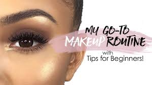my go to makeup routine ft tips for beginners alyssa forever you