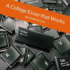 a college essay that works a brave writer s life in brief a brave writer s life in brief