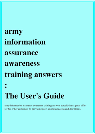 army information assurance awareness training answers the user s training answers actually has a great offer for his or