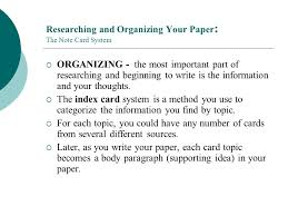 researching and organizing your paper the note card system ppt  researching and organizing your paper the note card system