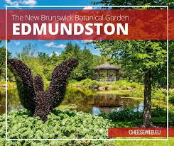 the new brunswick botanical garden in edmundston canada