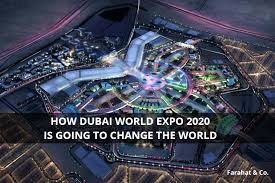 How Dubai World Expo 2020 Is Going To Change The World