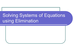 1 solving systems of equations using elimination