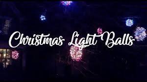 How To Make Outdoor Christmas Light Balls How To Make Outdoor Christmas Tree Light Balls Mavic Pro