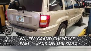 Spiral Design Works Wj Ep 8 500 Wj Jeep Back On The Road