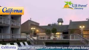 hilton garden inn los angeles marina del rey marina del rey hotels california