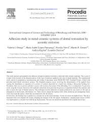 pdf adhesion study in metal ceramic systems of dental restoration pdf adhesion study in metal ceramic systems of dental restoration by acoustic emission