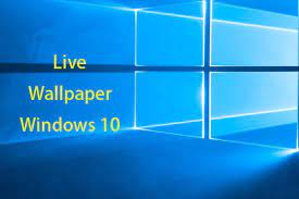 live animated wallpapers for windows 10 pc