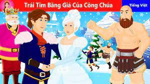 Trái Tim Băng Giá Của Công Chúa - Icy Heart Princess|Truyện cổ tích việt  nam|Vietnamese Fairy Tales