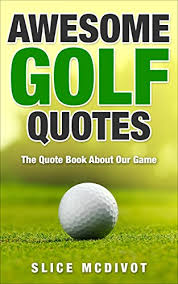 Golf Quotes Custom Amazon AWESOME GOLF QUOTES WISE AND FUNNY QUOTES ABOUT OUR