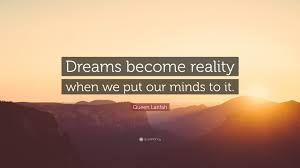 "Dreams And Reality Quotes Best Of Queen Latifah Quote ""Dreams Become Reality When We Put Our Minds To"