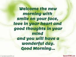 Good Morning And Smile Quotes Best of Welcome The New Morning With Smile On Your Face Good Morning
