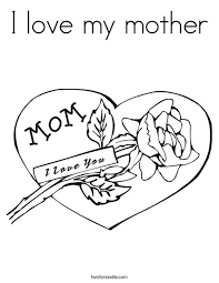 Small Picture I love my mother Coloring Page Twisty Noodle