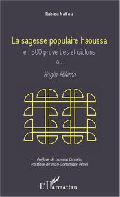 Sagesse Populaire Haoussa En 300 Proverbes Et Dictons Ou Kogin