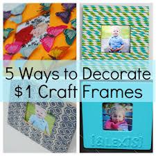 5 ways to decorate a craft frame kids craft ideas