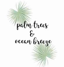 Palm Trees Ocean Breeze Quotes Sommer Sprüche