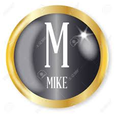The 26 code words in the nato phonetic alphabet are assigned to. M For Mike Button From The Nato Phonetic Alphabet With A Gold Royalty Free Cliparts Vectors And Stock Illustration Image 77062484