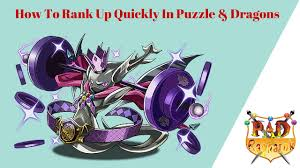 How To Rank Up Quickly In Pad Puzzle Dragons While Plus Farming