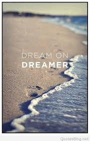 Dreamer Quotes Simple Dream On Dreamer