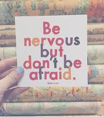 Nervous Quotes Magnificent Be Nervous But Don't Be Afraid Words Pinterest Social Anxiety
