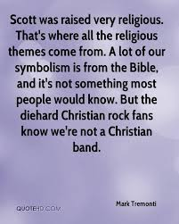 Christian Rock Quotes Best Of Mark Tremonti Quotes QuoteHD