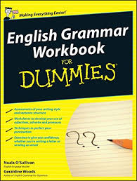 english grammar workbook for dummies uk edition amazon co uk english grammar workbook for dummies uk edition amazon co uk nuala oprimesullivan geraldine woods 9780470688304 books