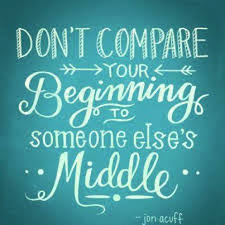 Dont Compare Your Beginning All Inspiration Quotes Gorgeous Dont Compare Quotes