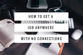 How To Get A Job Without Connections Cultivated Culture