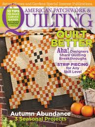 American Patchwork & Quilting October 2015 | AllPeopleQuilt.com & October 2015 Adamdwight.com