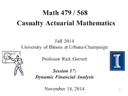 1 Math 479 568 Casualty Actuarial Mathematics Fall 2014 University