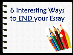 story writing interesting ways to start and end a story by  6 interesting ways to end your essay ppt