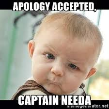 Apology accepted, Captain Needa