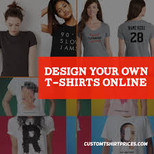 Websites Where You Can Make Your Own Shirt Make Your Own Custom T Shirt At Home