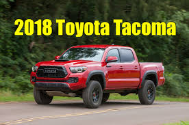 Leaked) 2018 Toyota Tacoma Specs and Options: What's Discontinued ...