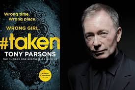 exclusive read tony parsons new book taken in its entirety