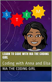 Amazon.com: Learn to Code with Nia The Coding Girl: Coding with Anna and  Elsa eBook: The Coding Girl, Nia, Krishnan, Prakash: Kindle Store