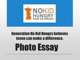 generation no kid hungry believes teens can make a difference  photo essay