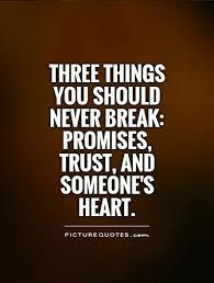 Dont Break Promises Trust Heart Do No Harm Pinterest Quotes Extraordinary Promise Quotes