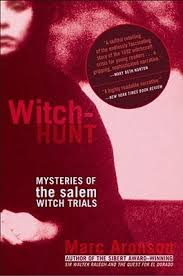 witch hunt mysteries of the m witch trials by marc aronson