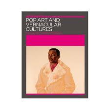 pop art and vernacular cultures iniva pop art and vernacular cultureskobena mercer