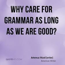 Grammar Quotes Awesome Grammar Quotes Page 48 QuoteHD