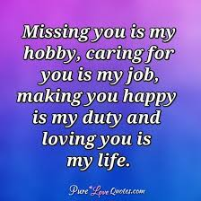 Miss You And Love You Quotes Gorgeous Missing You Is My Hobby Caring For You Is My Job Making You Happy