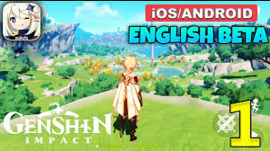 GENSHIN IMPACT - English Beta Gameplay (Android/iOS) - #1 - YouTube