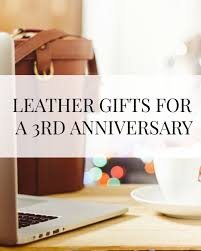 a roundup of leather gift for a 3r anniversary and includes leather gifts for her