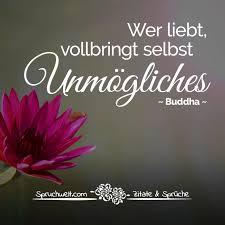 Wer Liebt Vollbringt Selbst Unmögliches Buddha Zitat Liebe