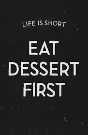 Best Short Quotes Ever Mesmerizing Eat Dessert First Who Made This Up Best Quote EVER FOOD