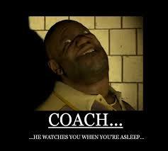 Coach | Left 4 Dead | Know Your Meme via Relatably.com