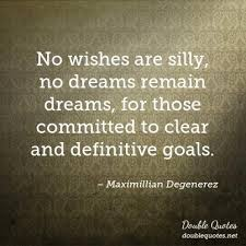 Wishes And Dreams Quotes Best Of No Wishes Are Silly No Dreams Remain Dreams For Those Committed To