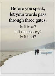 Speak Quotes Adorable Quotes Before You Speak Let Your Words Pass Through Three Gates Is